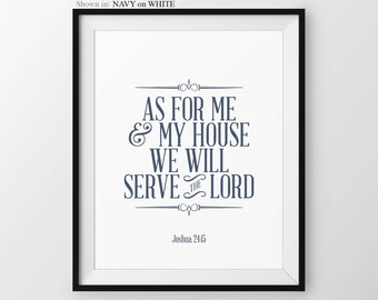Christian Decor Joshua 24:15 As For Me And My And My House We Will Serve The Lord Christian Wall Decor Bible Verse Print Scripture Print