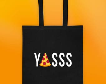 Funny Foodie - Yasss Pizza Tote Bag