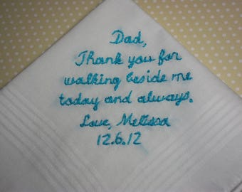 dad hanky, father of bride, wedding handkerchief, hand embroidered, colors available, walk beside me, gift for dad, bride to dad, keepsake