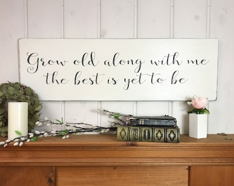 Grow Old Along With Me The Best Is Yet To Be | Bedroom Wall Decor |