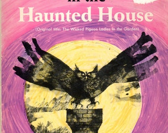 The Wicked, Wicked Ladies in the Haunted House by Mary Chase