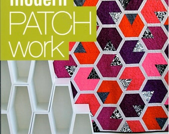 NEW - Modern Patchwork by Elizabeth Hartman - 12 Quilts to Take You Beyond the Basics