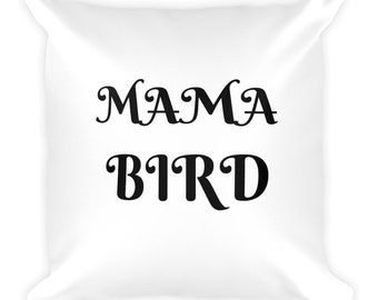 Mama Bird Square Pillow