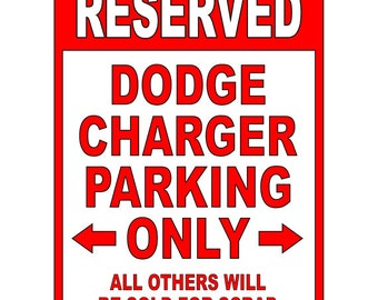 Dodge Charger Aluminum Parking Sign  - Be sure to check out all of our Funny Signs - Warning Label Funny PS 031