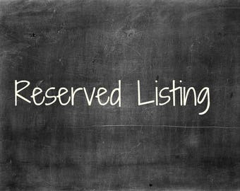 Reserved Listing for Lisa