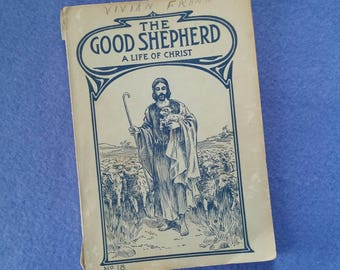 The Good Shepherd A Life of Christ no. 18 by The Bible Institute Colportage Association, antique book illustrated cover