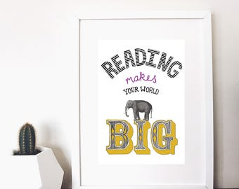 reading makes your world big; the perfect print for bookworms