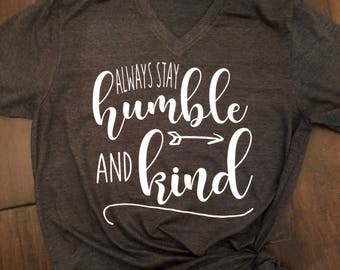 Always Stay Humble & Kind Shirt