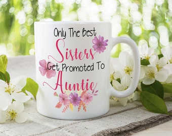 Only The Best Sisters, Get Promoted To Auntie, Greatest Auntie Gift, Sister Birthday Present, Gifts For New Aunt, Best Aunty Mug