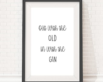 Digital download artwork, typography quote design, print poster for home, Out with the old in with the Gin slogan, A4 and A3 size