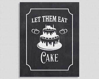 Let Them Eat Cake Printable Chalkboard Sign, Wedding Cake Table Sign, Party Signage, Wedding Decor, INSTANT DOWNLOAD