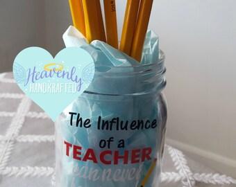 The Influence of a Teacher Mason Jar, Personalized Teacher Gift, Personalized Mason Jar, Personalized End of School Teacher Gift,