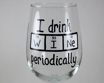 Funny wine glass, hand painted, Science, Knowledge, Periodic Table of Elements, geekery