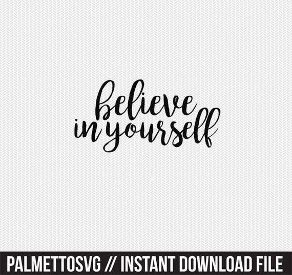 Believe in yourself svg dxf file instant download silhouette solutioingenieria Images