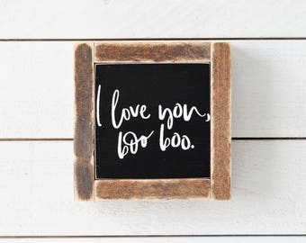 I Love You, Boo Boo | Wood Sign