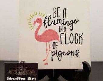 Hand-Painted Tile - Be A Flamingo