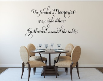 The Fondest Memories Decal Gathered Around The Table Decal Kitchen Wall Decal Dining Room Decal Family Wall Quote Decal Memories Vinyl Decal
