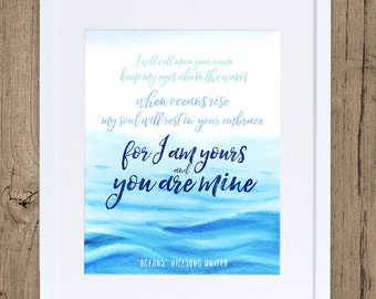 Oceans Lyrics, Christian Art, Hillsong, Scripture Art, Bible Verse Art, Christian Decor, Oceans, Printable, Thinking of You, Encouragement