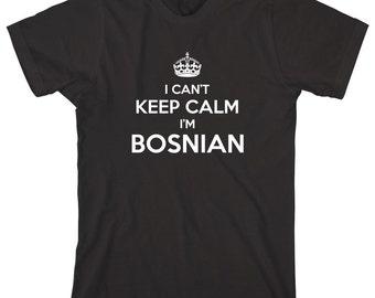 I Can't Keep Calm I'm Bosnian Shirt, gift idea, Sarajevo, Banja Luka, Tuzla, Zenica, Bosnia and Herzegovina - ID: 1616