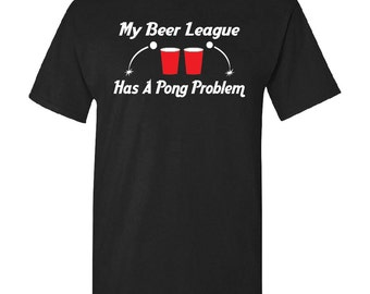 My Beer Team, Has a Pong Problem Funny Drinking Beer Pong T-Shirt