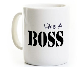Like a Boss Coffee Mug - Gift For Boss or Manager - Promotion
