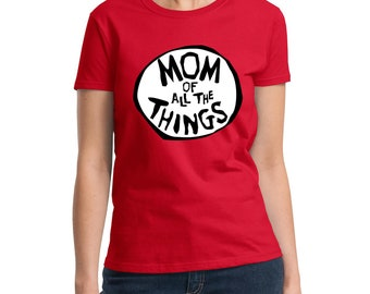 Mom of all the Things Dr. Seuss t-shirt