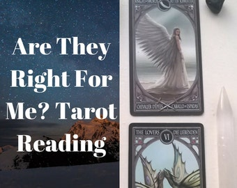 Are They Right For Me? Romance Tarot Reading, Online Tarot Reading, Email Psychic Reading