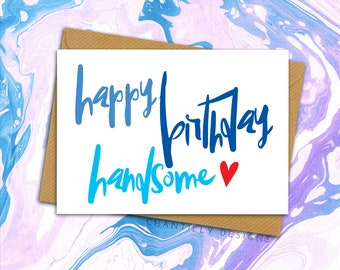 Happy Birthday Handsome - Boyfriend Card - Husband - Birthday Card - Husband Birthday Card - Boyfriend Birthday Card - Birthday Card For Him