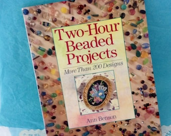 Vintage book - Ann Benson - Two-Hour Beaded Projects - Hard cover - first edition - inspiration - 200+ projects - perfect gift