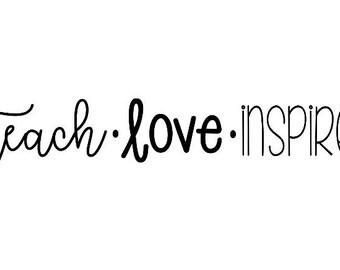 Teach Love Inspire | Laptop Decal | Vinyl Decal | Teacher Decal