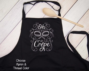 Oh Crepe Embroidered Apron - Kitchen Apron - Womens Apron - Funny Apron - Bakers Apron - Housewarming Gift - Mothers Day Gift - Crepe Lovers