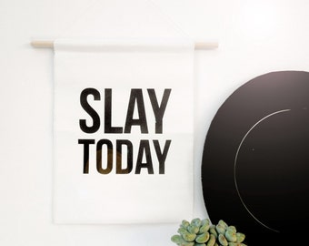 Slay Today - Canvas Banner