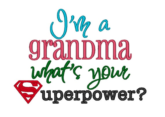 I M A Grandma Whats Your Superpower Instant Download