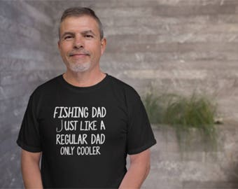 Fishing Dad Like A Regular Dad Only Cooler Tee  - Funny Fishing Dad Shirt -  Fishing Dad t shirt-Dad Fishing Shirt-Fishing Gifts-Dad Shirt-