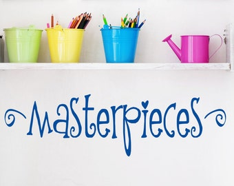 Playroom Wall Decal // Masterpieces Decal // Childrens Decor // Masterpiece Decor // Masterpieces Decal // Wall Sign //  Wall Decal