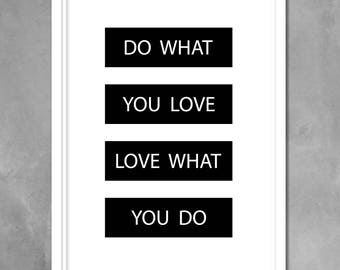 Do What You Love. Love What You Do Print, Inspirational Printable Art, Love Wall Art, Black White Poster, Digital Home Decor, Quote Wall Art