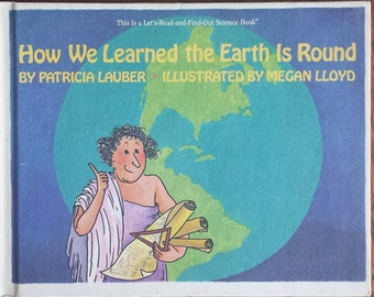 How We Learn the Earth ıs Round - By Patricia Lauber - Vintage Science Book For Children - Kids Books