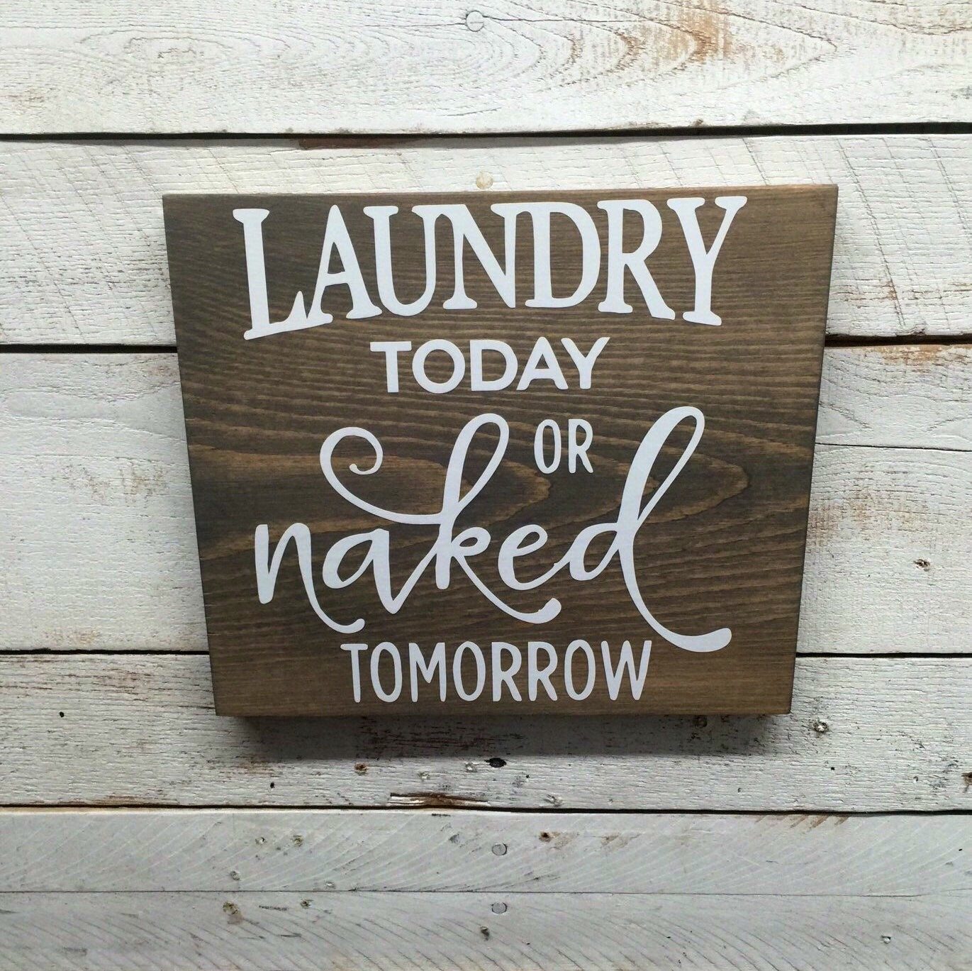 Rustic Laundry Room Signs Rustic Laundry Room Decorlaundry Today Or Naked Tomorrow