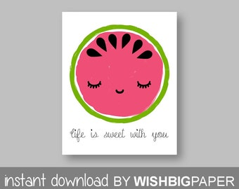 WATERMELON NURSERY Wall Art Print -Instant Download - Watermelon Printable Art. Life is Sweet With You Quote Art. Nursery Quote Printable.