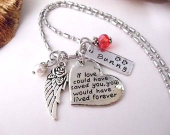 Pet Memorial, Cat Memorial, Dog Memorial, Memorial Jewelry, If Love Could Have Saved You, You Would Have Lived Forever