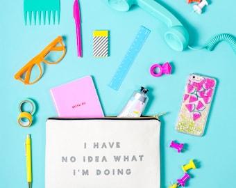 Funny Makeup Bag - Canvas Pouch - Zipper Pouch - Glitter Print Purse - I Have No Idea What I'm Doing Glitter Pouch - Alphabet Bags