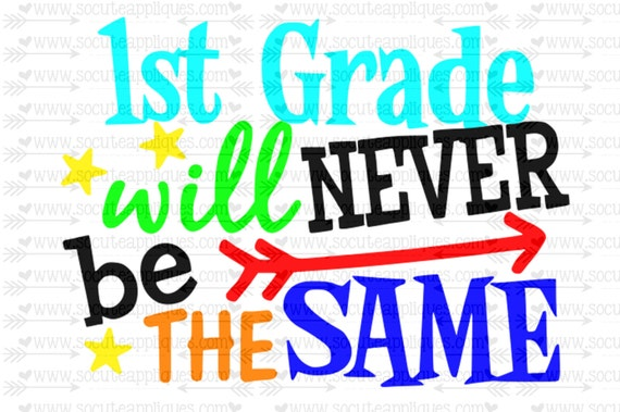 1st Grade Will Never Be The Same Back To School Svg 1st