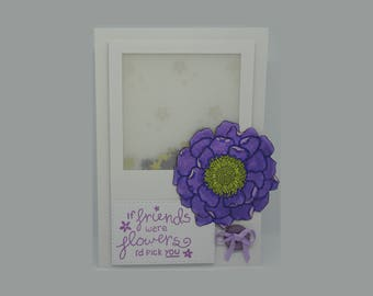 If friends were flowers I'd pick you, Handmade Card, Floral Birthday Card, Encouragement Card, Appreciation Card, Supportive Card, Motivate