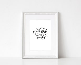 How Wonderful Life Is Now You're In the World   Nursery Decor   Wall Art   New Baby   Foiled Prints