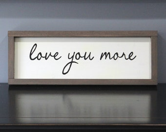 Love You More Handmade Painted Free Flowing Script Framed Wooden Sign Wall Art Home Décor Rustic Modern Farmhouse Over Above Door Frame