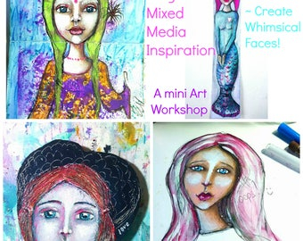 Online Mini Art Workshop 'Magical Mixed Media Inspiration ~ Create Whimsical Faces'!