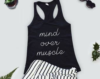 Mind over Muscle - workout tank top  athlete  training  personal trainer  fitness instructor