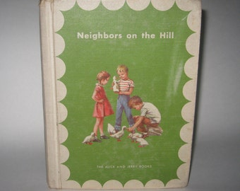 Early Reader Neighbors on the Hill Alice and Jerry Books 1957 Vintage Free Shipping