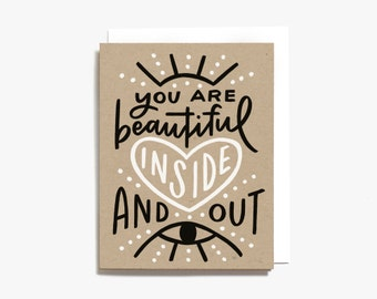 You are Beautiful Inside and Out - Positive & Encouraging Screen Printed Greeting Card