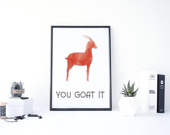 You Goat It, Goat Art, You Got This, Geometric Animal Print, Geometric Goat Wall Art, Funny Art Print Quote, Goat Gifts, Quotes for Nursery